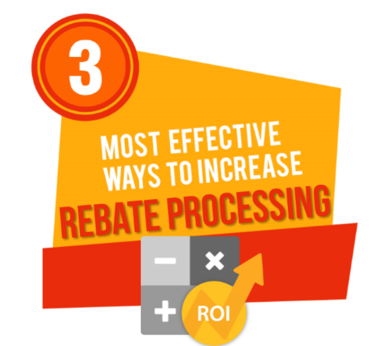 Most Effective Ways to Increase Rebate Processing